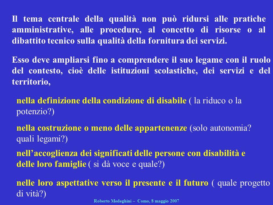 nelle loro aspettative verso il presente e il futuro ( quale progetto di vità?) Roberto Medeghini – Como, 8 maggio 2007 Il tema centrale della qualità