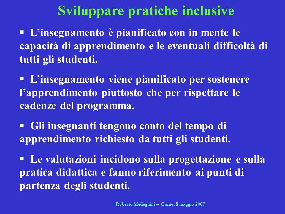 Sviluppare pratiche inclusive Linsegnamento è pianificato con in mente le capacità di apprendimento e le eventuali difficoltà di tutti gli studenti. L