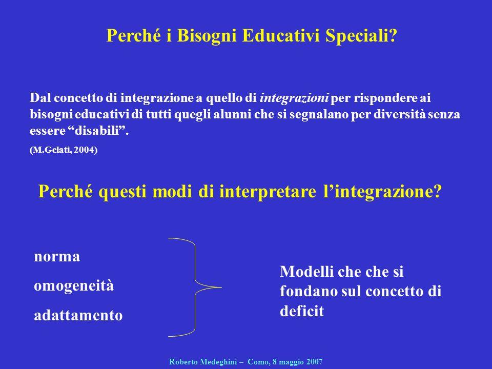 norma omogeneità adattamento Perché i Bisogni Educativi Speciali? Dal concetto di integrazione a quello di integrazioni per rispondere ai bisogni educ