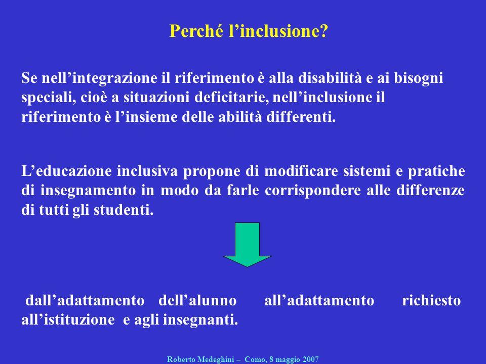 Perché linclusione? Leducazione inclusiva propone di modificare sistemi e pratiche di insegnamento in modo da farle corrispondere alle differenze di t
