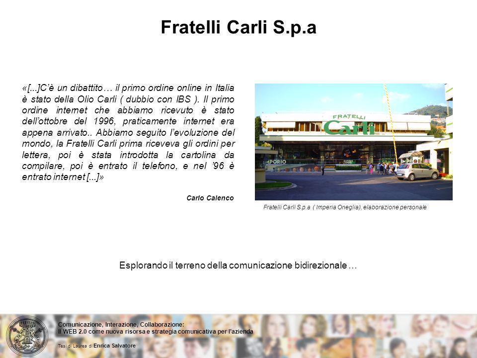Fratelli Carli S.p.a ( Imperia Oneglia), elaborazione personale «[...]Cè un dibattito… il primo ordine online in Italia è stato della Olio Carli ( dubbio con IBS ).