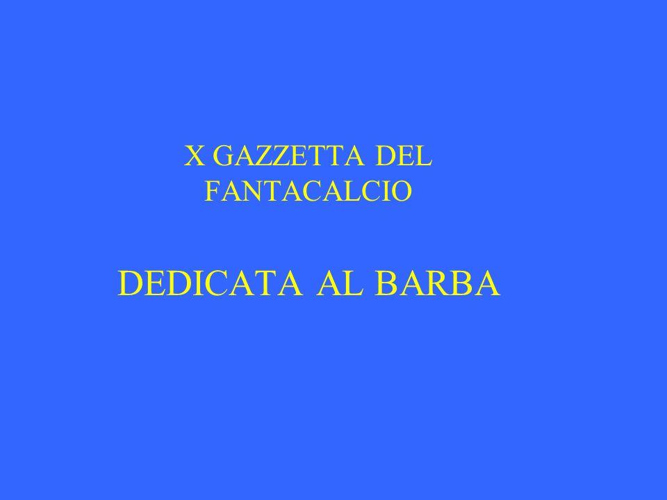X GAZZETTA DEL FANTACALCIO DEDICATA AL BARBA