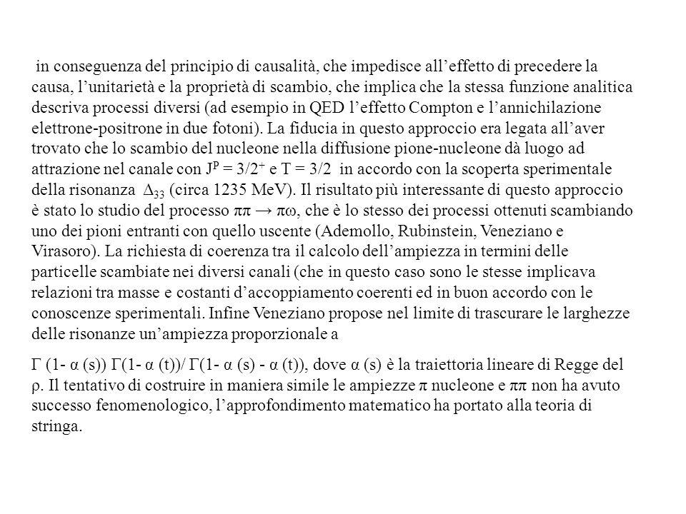 in conseguenza del principio di causalità, che impedisce alleffetto di precedere la causa, lunitarietà e la proprietà di scambio, che implica che la s