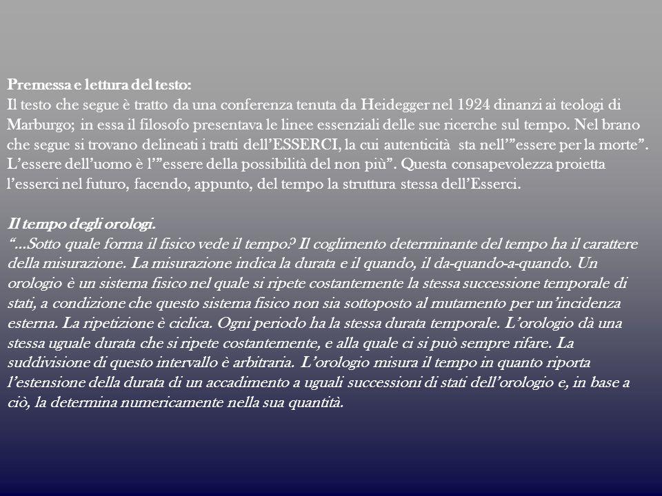 Premessa e lettura del testo: Il testo che segue è tratto da una conferenza tenuta da Heidegger nel 1924 dinanzi ai teologi di Marburgo; in essa il fi