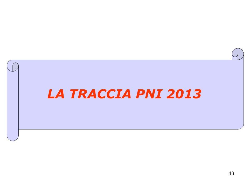 43 LA TRACCIA PNI 2013
