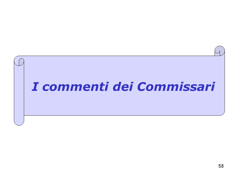 58 I commenti dei Commissari