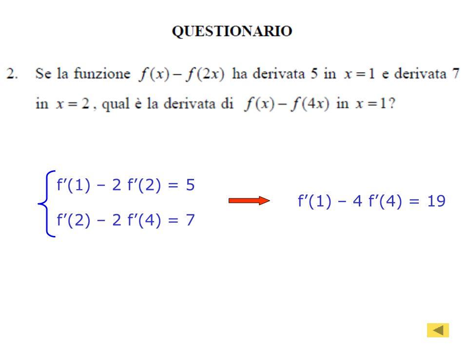 98 f(1) – 2 f(2) = 5 f(2) – 2 f(4) = 7 f(1) – 4 f(4) = 19
