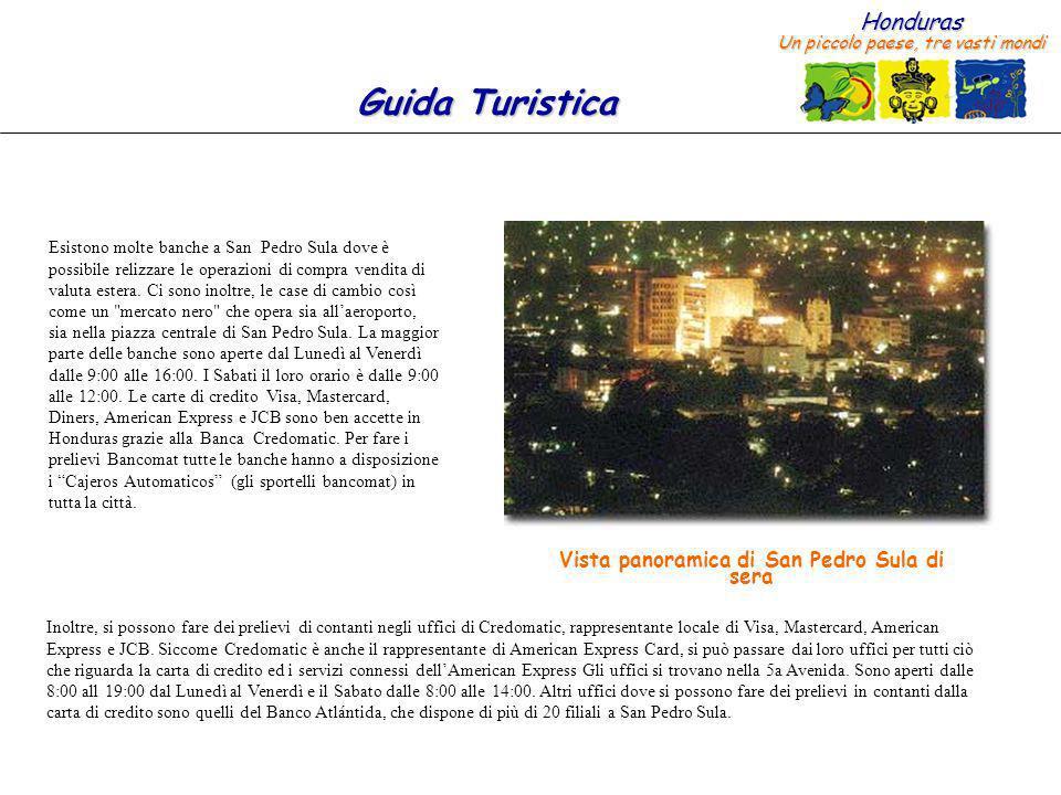 Honduras Un piccolo paese, tre vasti mondi Guida Turistica Shopping a San Pedro Sula – Articoli in Legno: Se si ha il tempo per andare fino al Progreso, ubicato a solo 30 Km da San Pedro Sula, ne vale la pena.