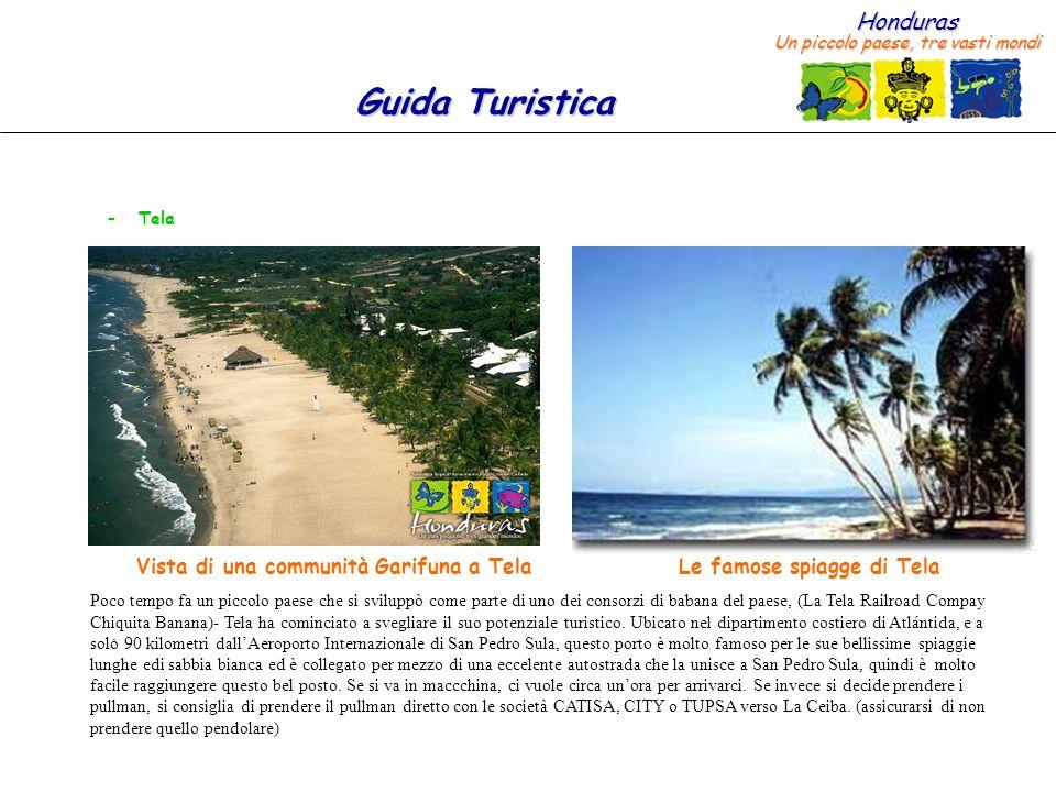 Honduras Un piccolo paese, tre vasti mondi Guida Turistica – Tela.