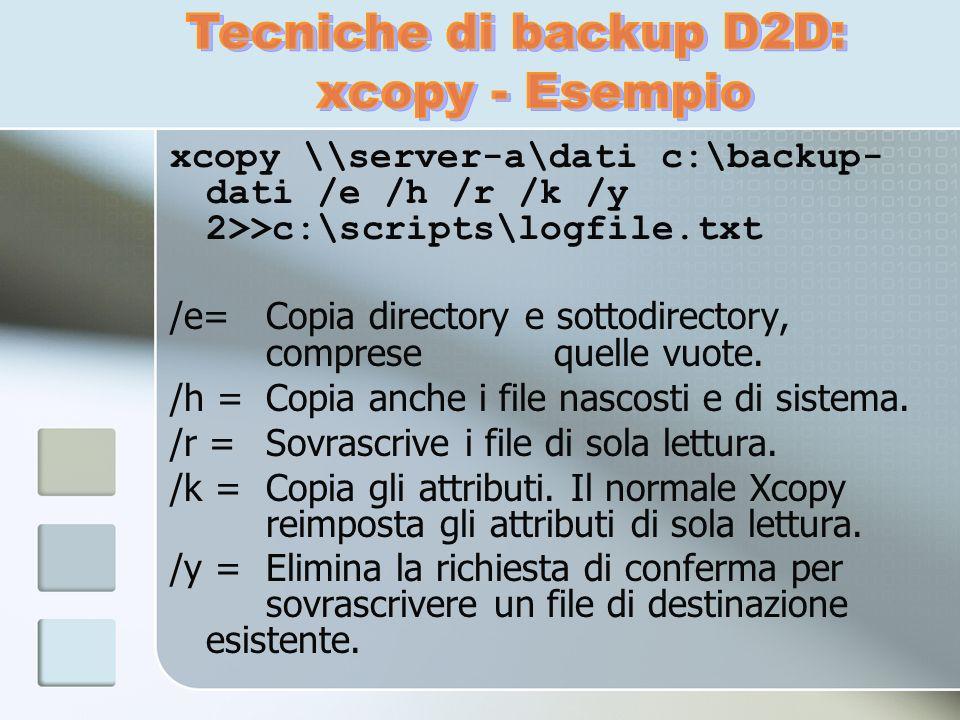 xcopy \\server-a\dati c:\backup- dati /e /h /r /k /y 2>>c:\scripts\logfile.txt /e=Copia directory e sottodirectory, comprese quelle vuote. /h = Copia