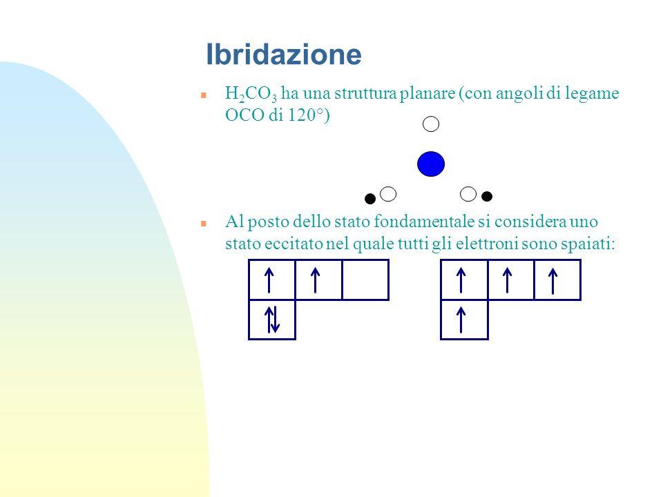 n H 2 CO 3 ha una struttura planare (con angoli di legame OCO di 120°)