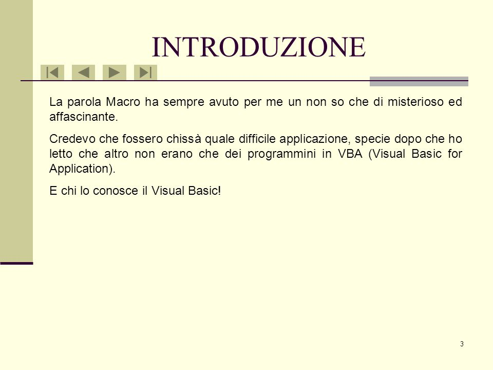 2 Introduzione Registrazione Macro Macro Calcola Macro Grafico Macro Cancella Pulsanti Conclusioni
