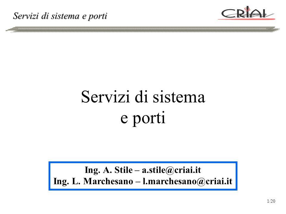 Servizi di sistema e porti Ing. A. Stile – a.stile@criai.it Ing. L. Marchesano – l.marchesano@criai.it 1/20