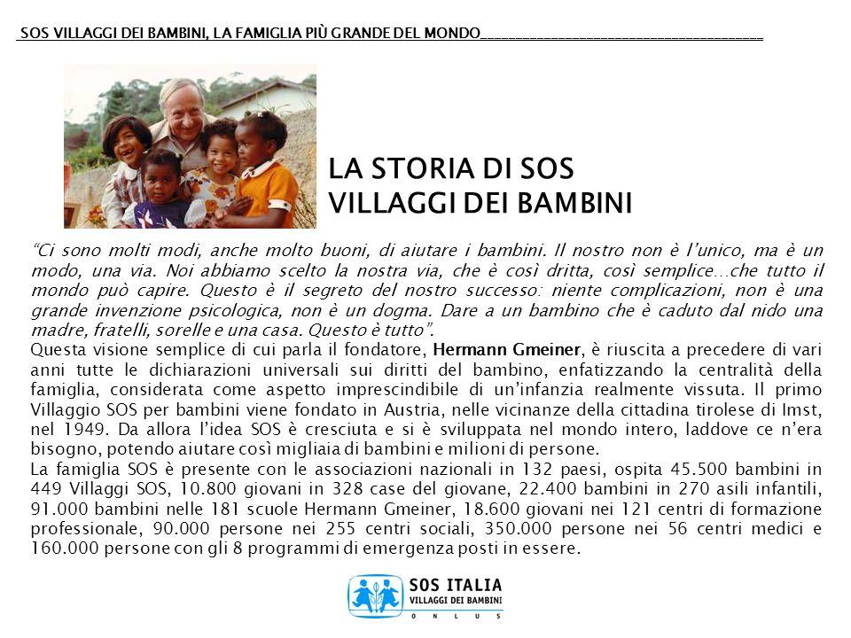 SOS VILLAGGI DEI BAMBINI, LA FAMIGLIA PIÙ GRANDE DEL MONDO________________________________________ Ci sono molti modi, anche molto buoni, di aiutare i