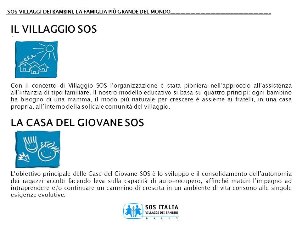SOS VILLAGGI DEI BAMBINI, LA FAMIGLIA PIÙ GRANDE DEL MONDO________________________________________. IL VILLAGGIO SOS Con il concetto di Villaggio SOS