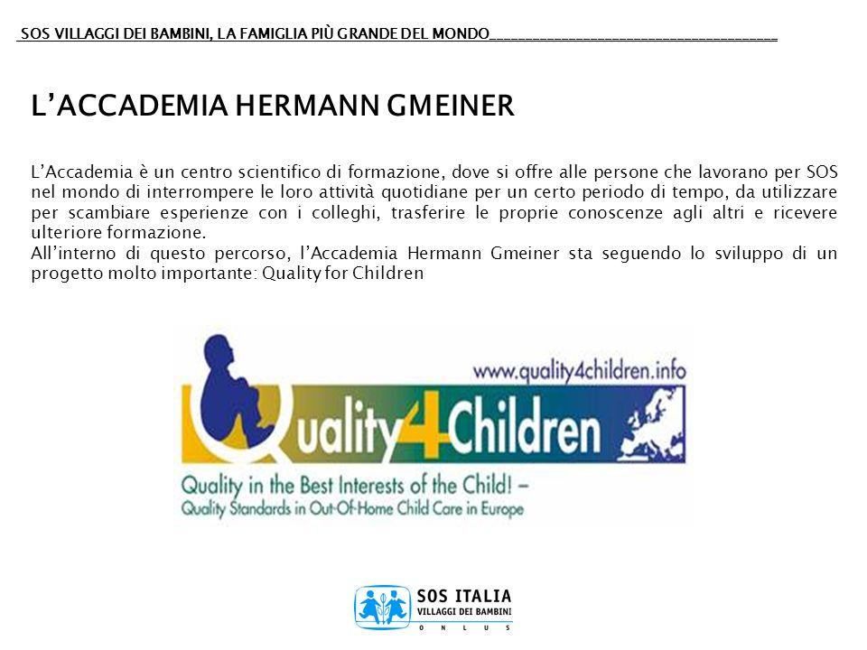 SOS VILLAGGI DEI BAMBINI, LA FAMIGLIA PIÙ GRANDE DEL MONDO________________________________________ LACCADEMIA HERMANN GMEINER LAccademia è un centro s
