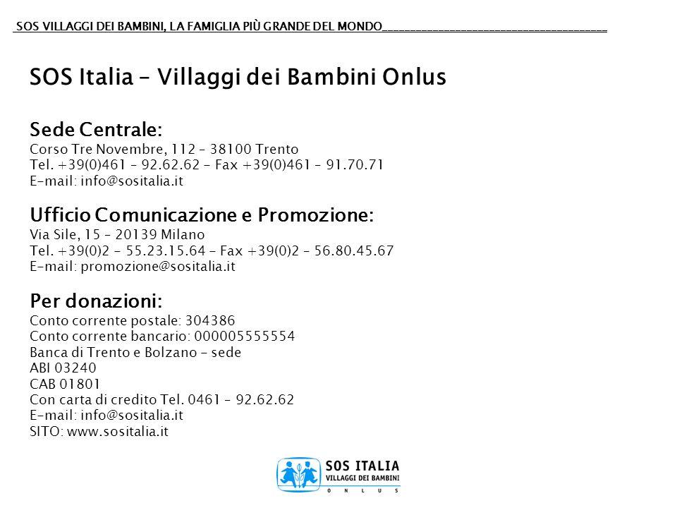 SOS VILLAGGI DEI BAMBINI, LA FAMIGLIA PIÙ GRANDE DEL MONDO________________________________________ SOS Italia – Villaggi dei Bambini Onlus Sede Centra