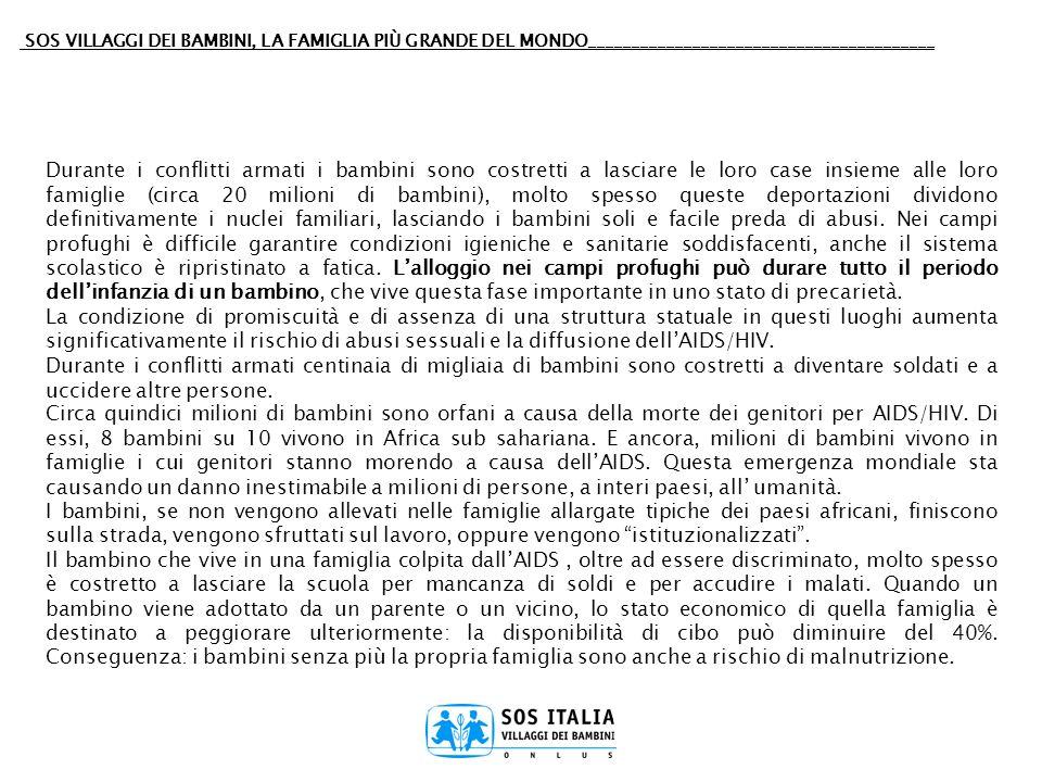SOS VILLAGGI DEI BAMBINI, LA FAMIGLIA PIÙ GRANDE DEL MONDO________________________________________ In Italia il totale dei minori fuori dalla famiglia oscilla tra 28.000 e 33.000 bambini e ragazzi.