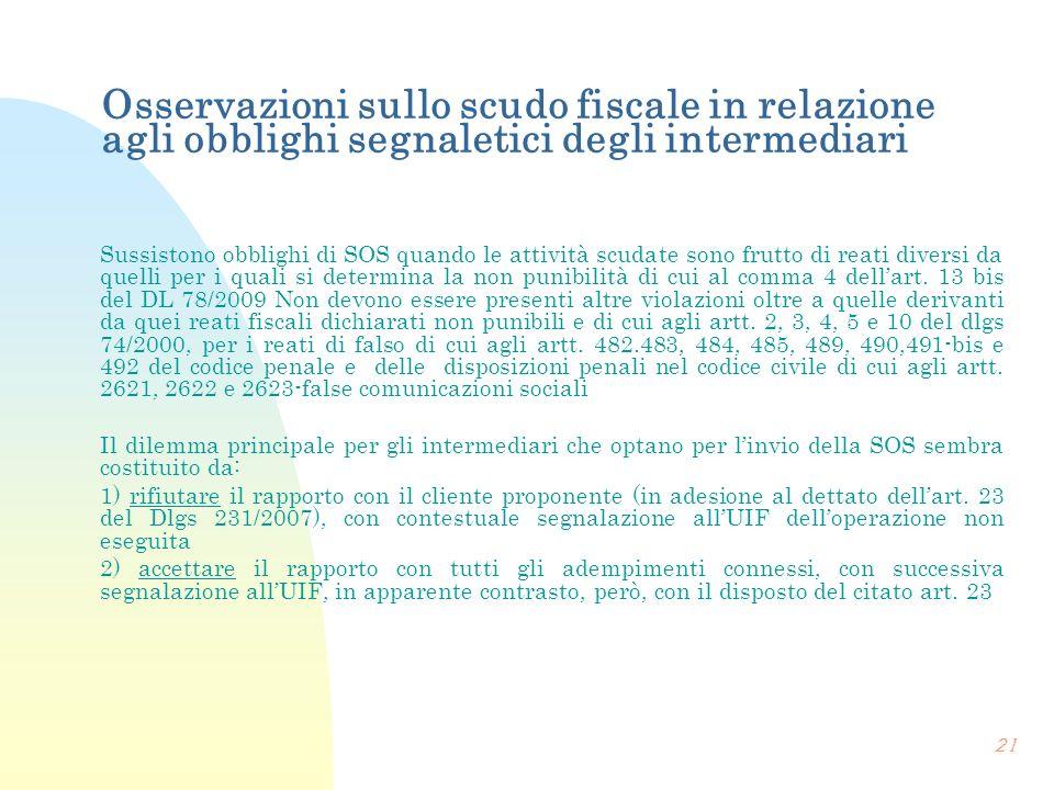 Osservazioni sullo scudo fiscale in relazione agli obblighi segnaletici degli intermediari Sussistono obblighi di SOS quando le attività scudate sono