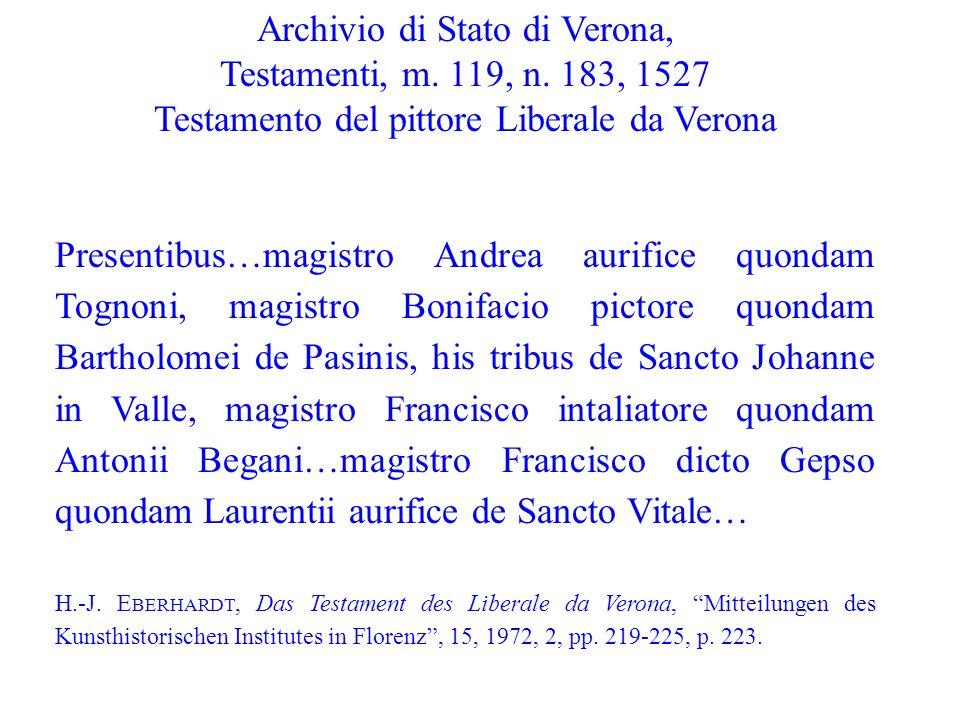 Archivio di Stato di Verona, Testamenti, m. 119, n. 183, 1527 Testamento del pittore Liberale da Verona Presentibus…magistro Andrea aurifice quondam T