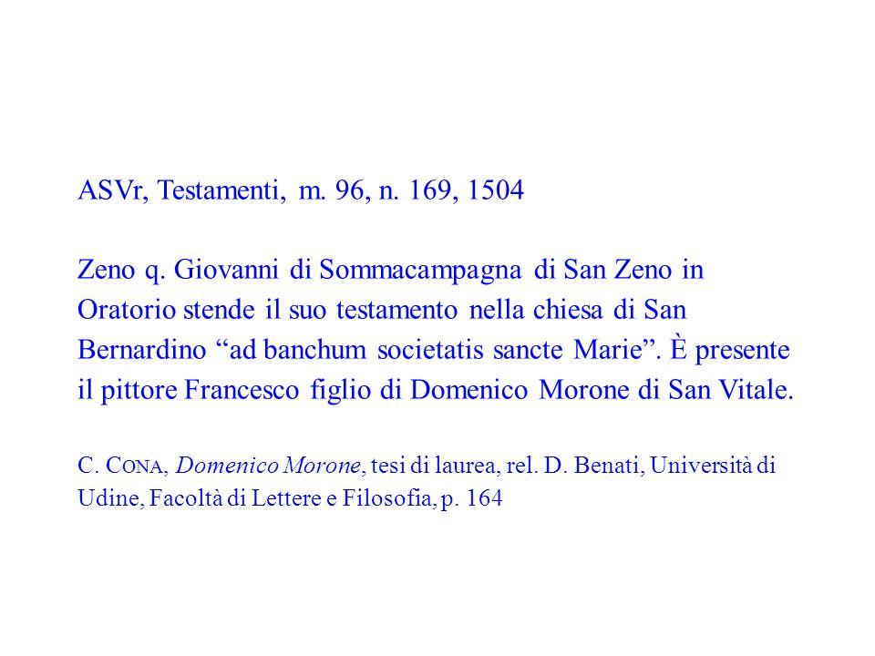 ASVr, Testamenti, m. 96, n. 169, 1504 Zeno q. Giovanni di Sommacampagna di San Zeno in Oratorio stende il suo testamento nella chiesa di San Bernardin