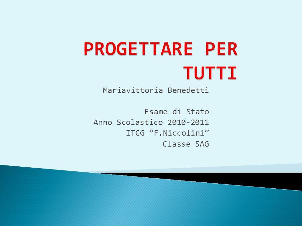 Mariavittoria Benedetti Esame di Stato Anno Scolastico 2010-2011 ITCG F.Niccolini Classe 5AG