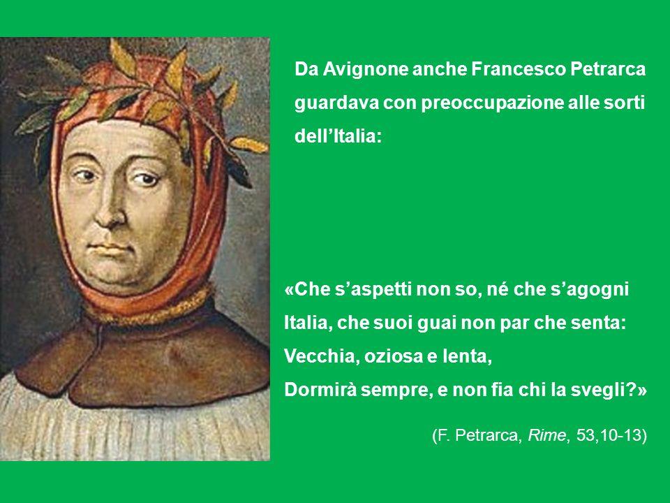 «Che saspetti non so, né che sagogni Italia, che suoi guai non par che senta: Vecchia, oziosa e lenta, Dormirà sempre, e non fia chi la svegli?» (F.