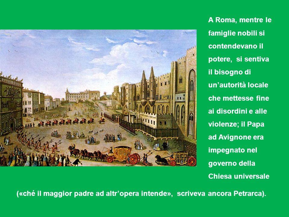A Roma, mentre le famiglie nobili si contendevano il potere, si sentiva il bisogno di unautorità locale che mettesse fine ai disordini e alle violenze