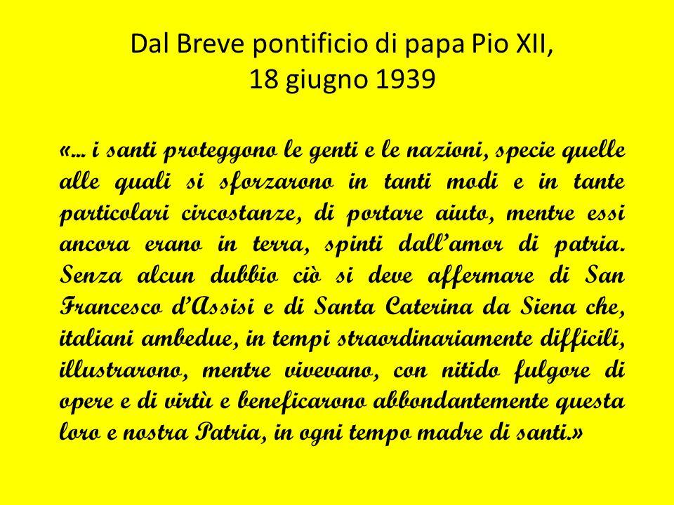 Dal Breve pontificio di papa Pio XII, 18 giugno 1939 «... i santi proteggono le genti e le nazioni, specie quelle alle quali si sforzarono in tanti mo