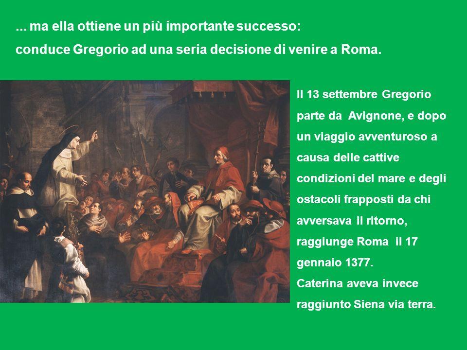Il 13 settembre Gregorio parte da Avignone, e dopo un viaggio avventuroso a causa delle cattive condizioni del mare e degli ostacoli frapposti da chi avversava il ritorno, raggiunge Roma il 17 gennaio 1377.