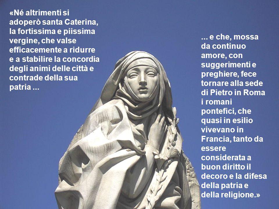 ... e che, mossa da continuo amore, con suggerimenti e preghiere, fece tornare alla sede di Pietro in Roma i romani pontefici, che quasi in esilio viv