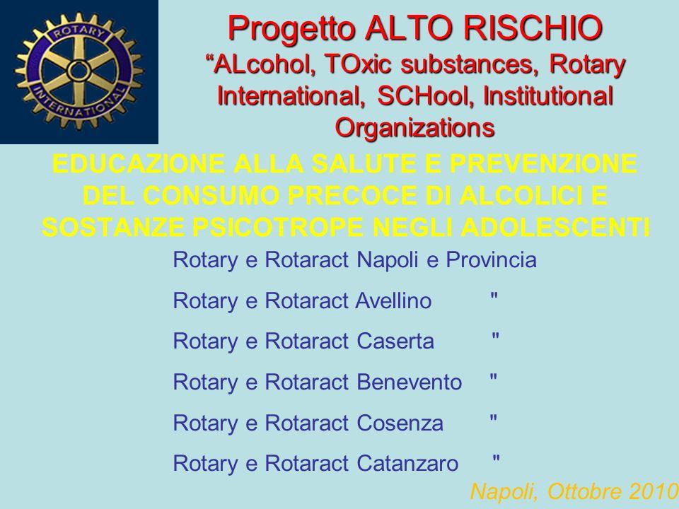 EDUCAZIONE ALLA SALUTE E PREVENZIONE DEL CONSUMO PRECOCE DI ALCOLICI E SOSTANZE PSICOTROPE NEGLI ADOLESCENTI Rotary e Rotaract Napoli e Provincia Rota