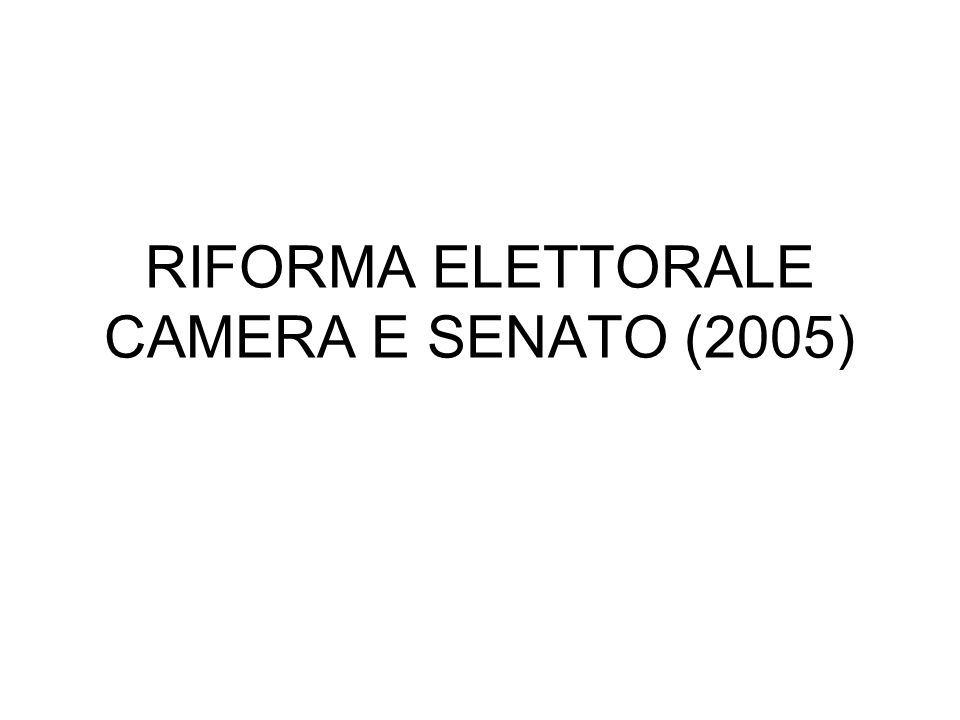 RIFORMA ELETTORALE CAMERA E SENATO (2005)