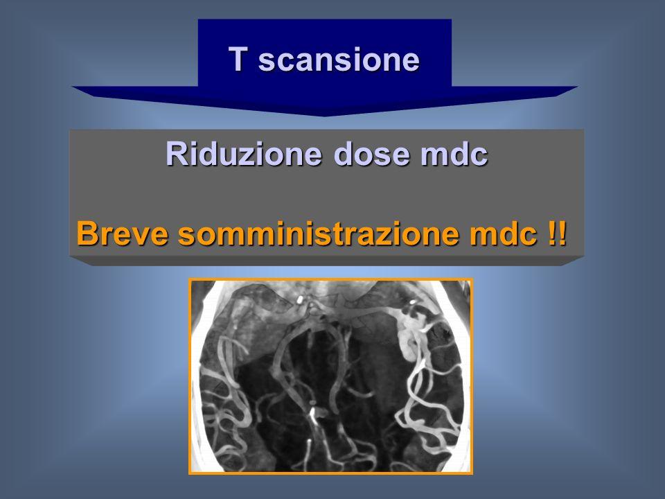 Dose mdc flusso x ( tempo di scansione + ritardo tomografo) Tuttavia se la durata dellindagine < 10 sec: dosi mdc maggiori flussi più alti mdc con concentrazioni più elevate
