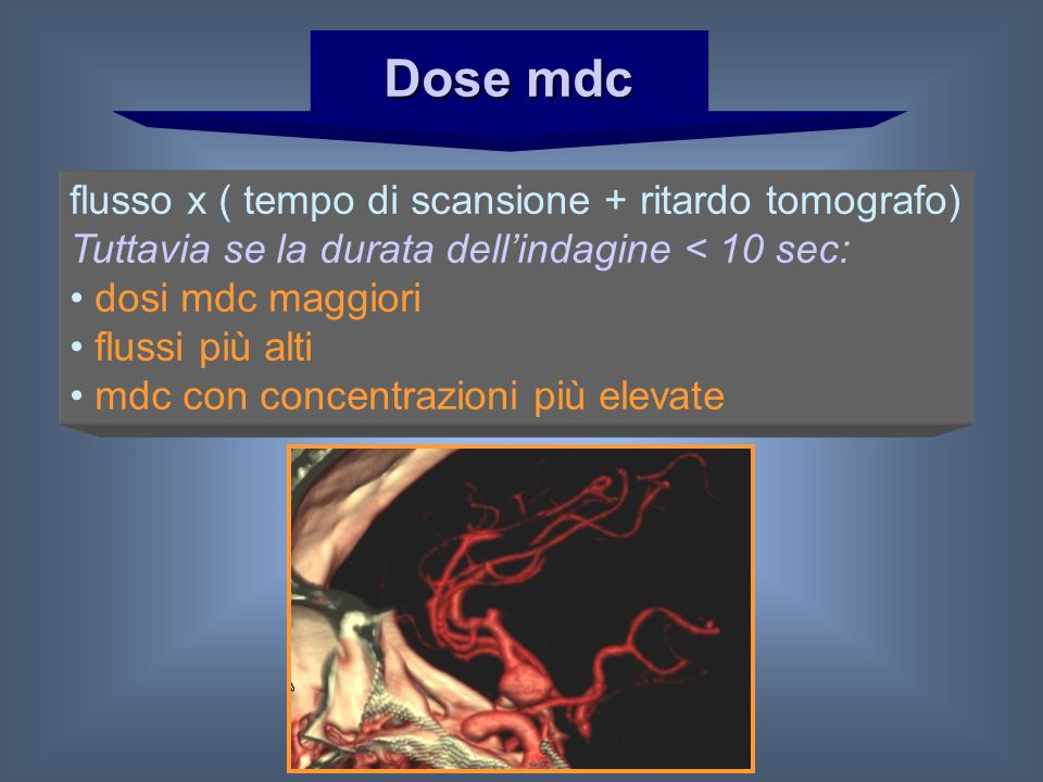 Dose mdc Carotidi-Willis Carotidi-Willis TCMS 16: 40 ml ( 80 kg) (Schuknecht, Neuroradiology 46: 2004 S208-213) (Schuknecht, Neuroradiology 46: 2004 S208-213) 80 ml (El Khaldi e coll.