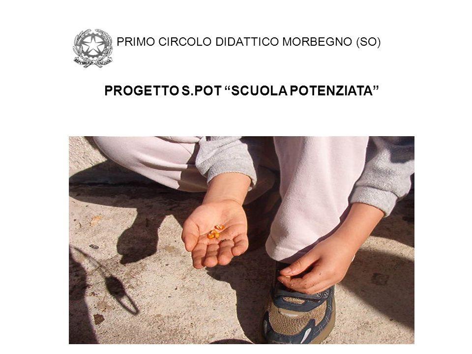 PRIMO CIRCOLO DIDATTICO MORBEGNO (SO) PROGETTO S.POT SCUOLA POTENZIATA