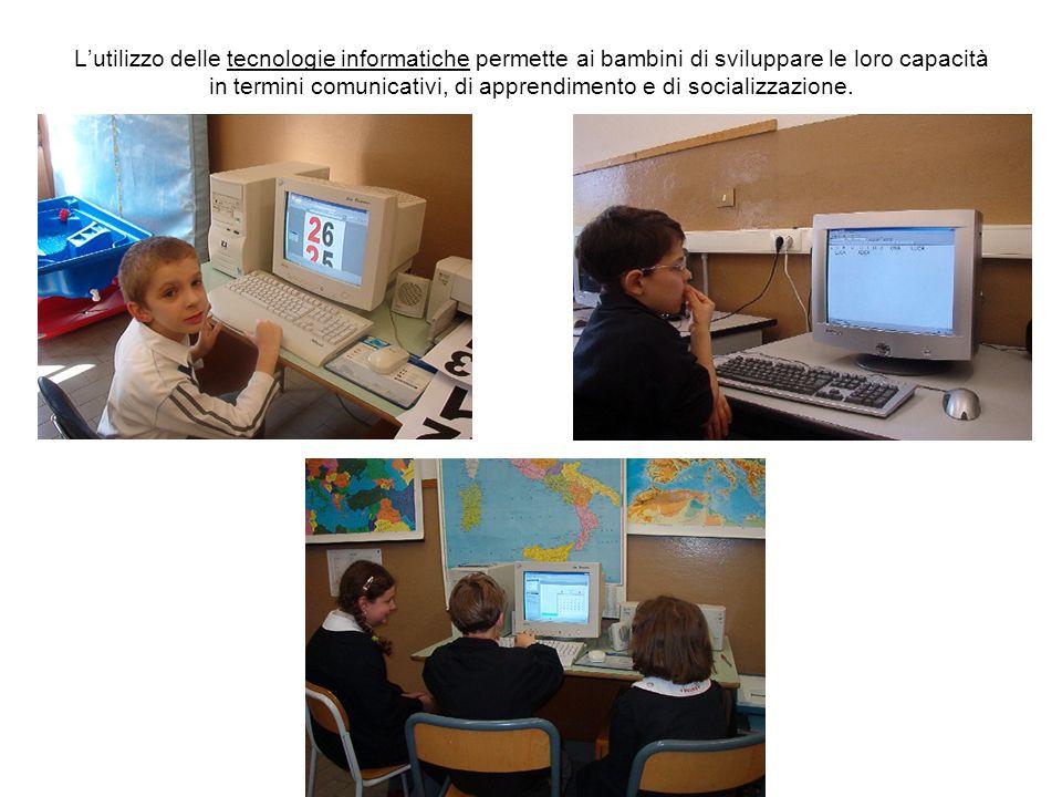 Lutilizzo delle tecnologie informatiche permette ai bambini di sviluppare le loro capacità in termini comunicativi, di apprendimento e di socializzazi