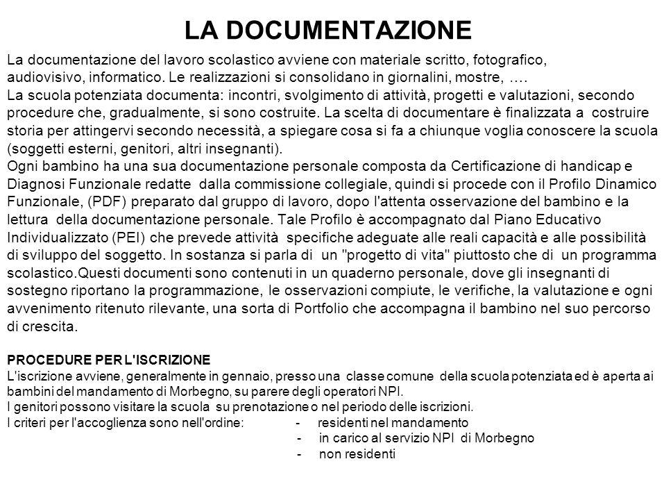 LA DOCUMENTAZIONE La documentazione del lavoro scolastico avviene con materiale scritto, fotografico, audiovisivo, informatico. Le realizzazioni si co