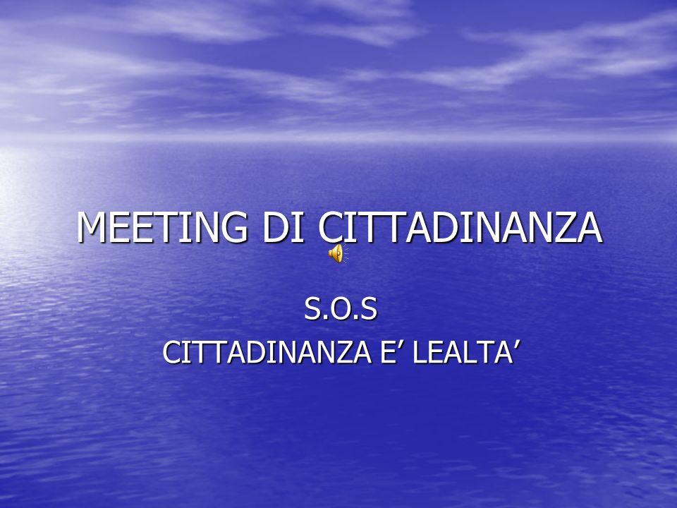 MEETING DI CITTADINANZA S.O.S CITTADINANZA E LEALTA