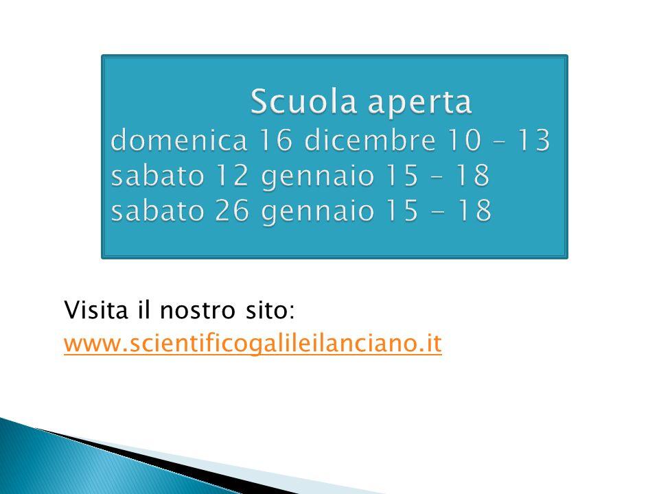 Visita il nostro sito: www.scientificogalileilanciano.it