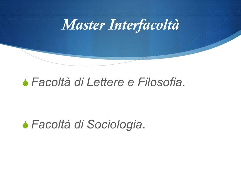 Master Interfacoltà Facoltà di Lettere e Filosofia. Facoltà di Sociologia.
