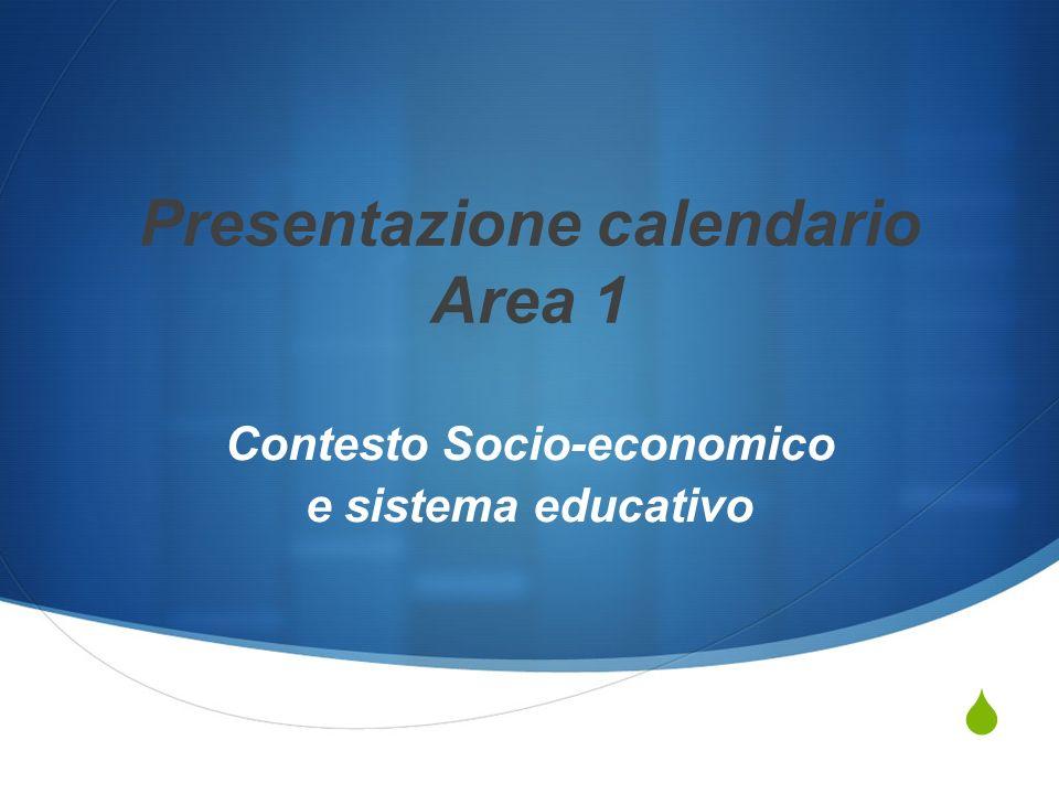 Presentazione calendario Area 1 Contesto Socio-economico e sistema educativo