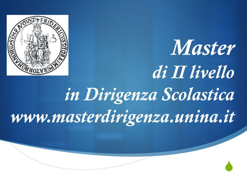 Master di II livello in Dirigenza Scolastica www.masterdirigenza.unina.it