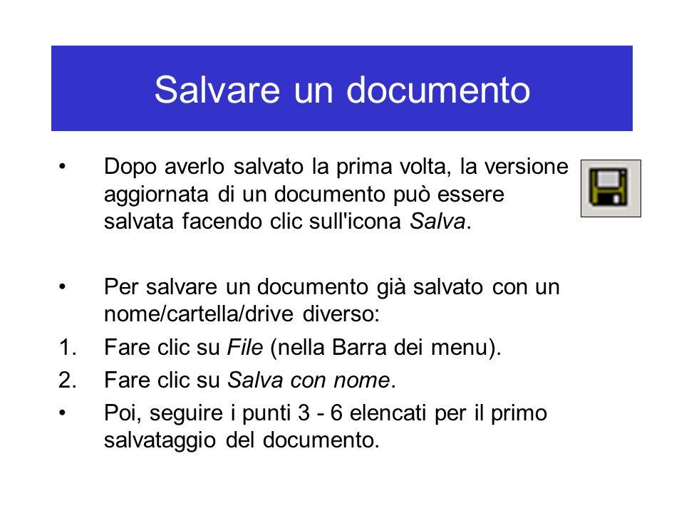 Salvare un documento Dopo averlo salvato la prima volta, la versione aggiornata di un documento può essere salvata facendo clic sull'icona Salva. Per