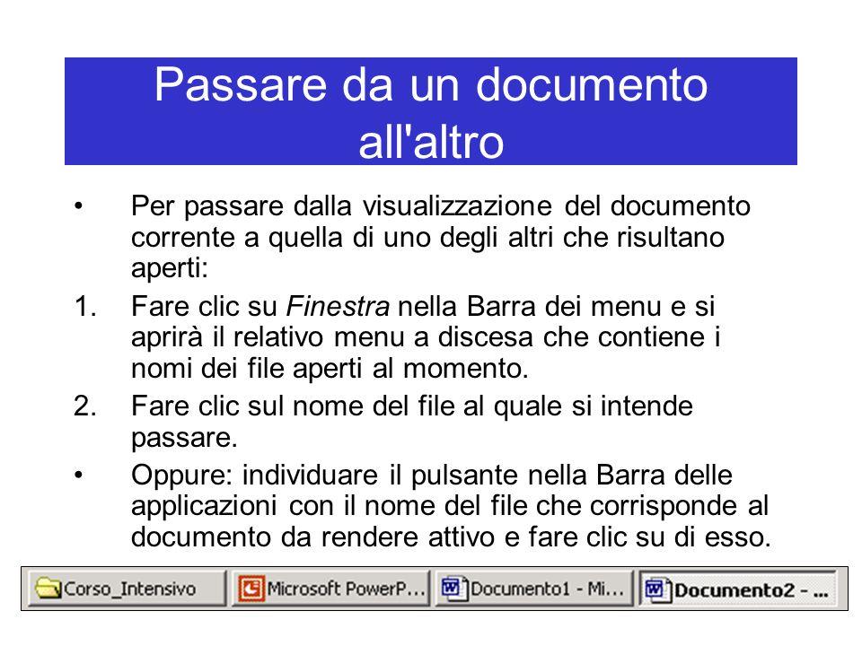 Passare da un documento all'altro Per passare dalla visualizzazione del documento corrente a quella di uno degli altri che risultano aperti: 1.Fare cl