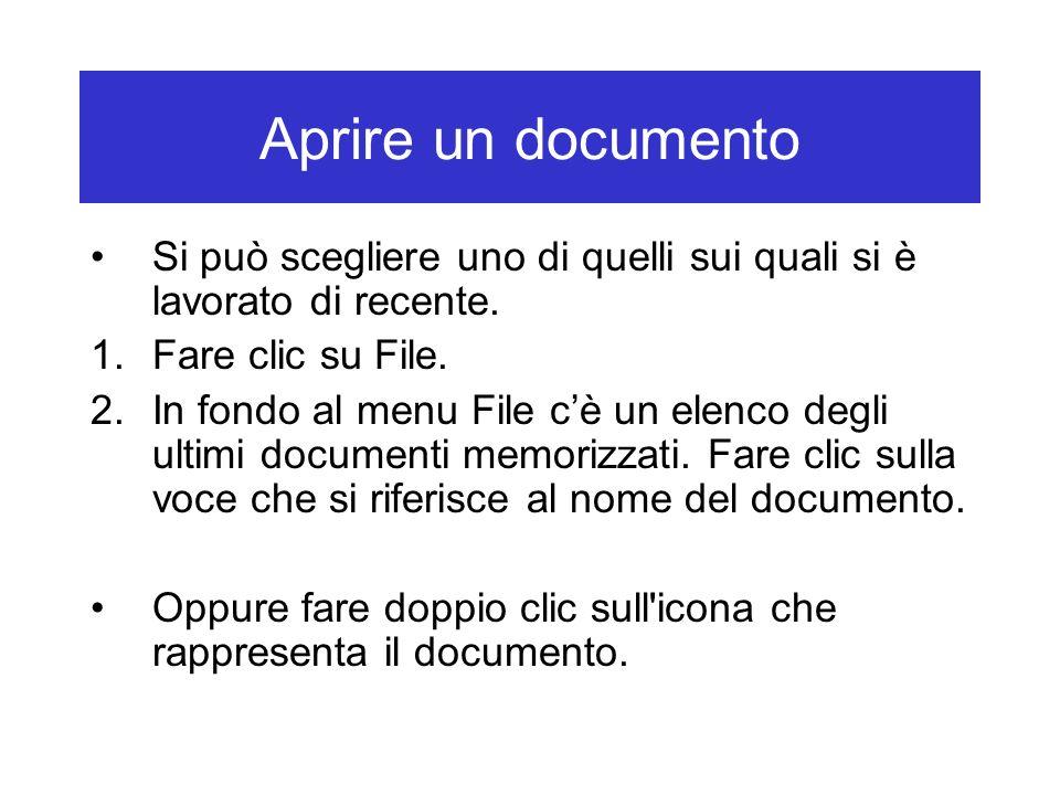Aprire un documento Si può scegliere uno di quelli sui quali si è lavorato di recente. 1.Fare clic su File. 2.In fondo al menu File cè un elenco degli