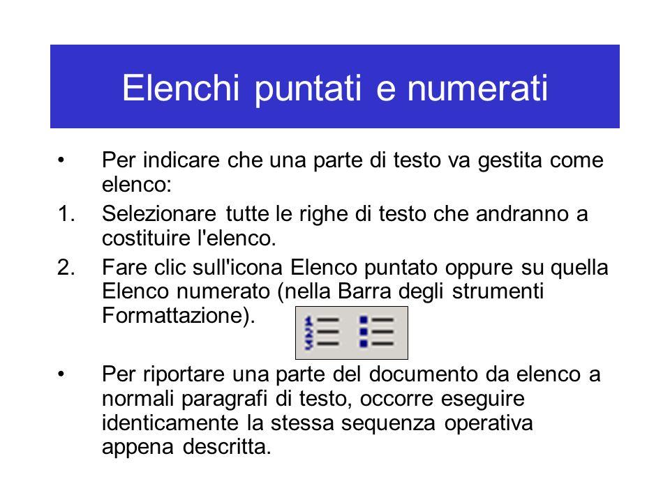 Elenchi puntati e numerati Per indicare che una parte di testo va gestita come elenco: 1.Selezionare tutte le righe di testo che andranno a costituire