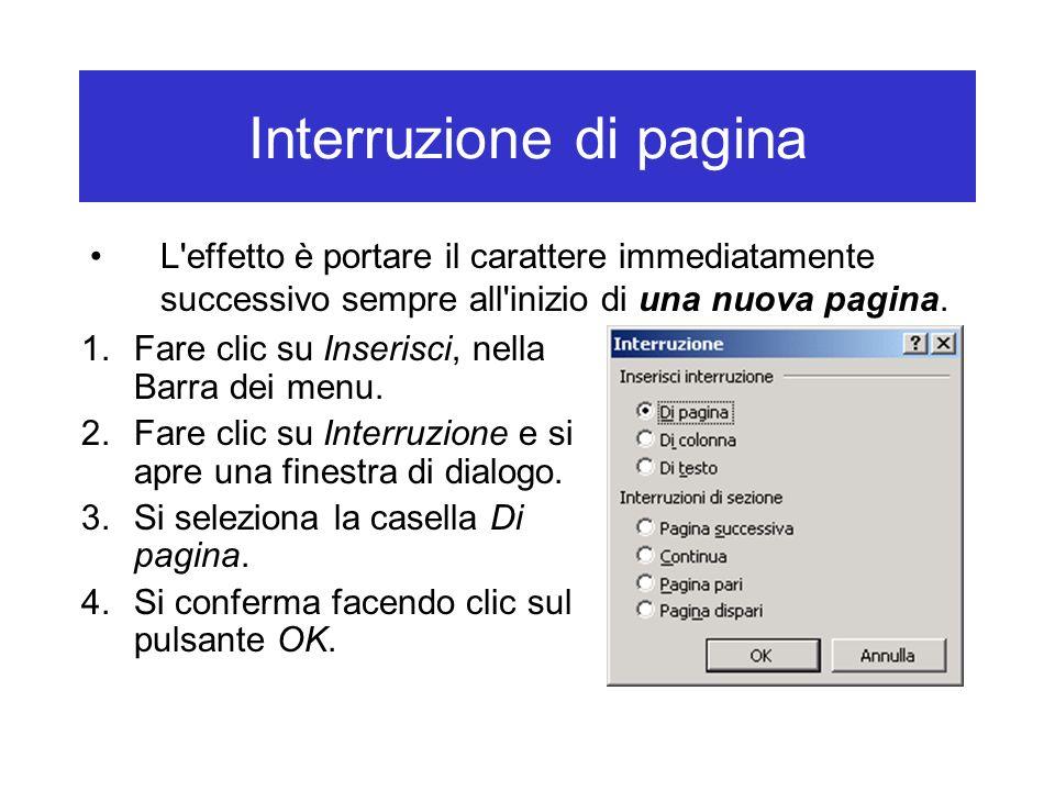 Interruzione di pagina L'effetto è portare il carattere immediatamente successivo sempre all'inizio di una nuova pagina. 1.Fare clic su Inserisci, nel