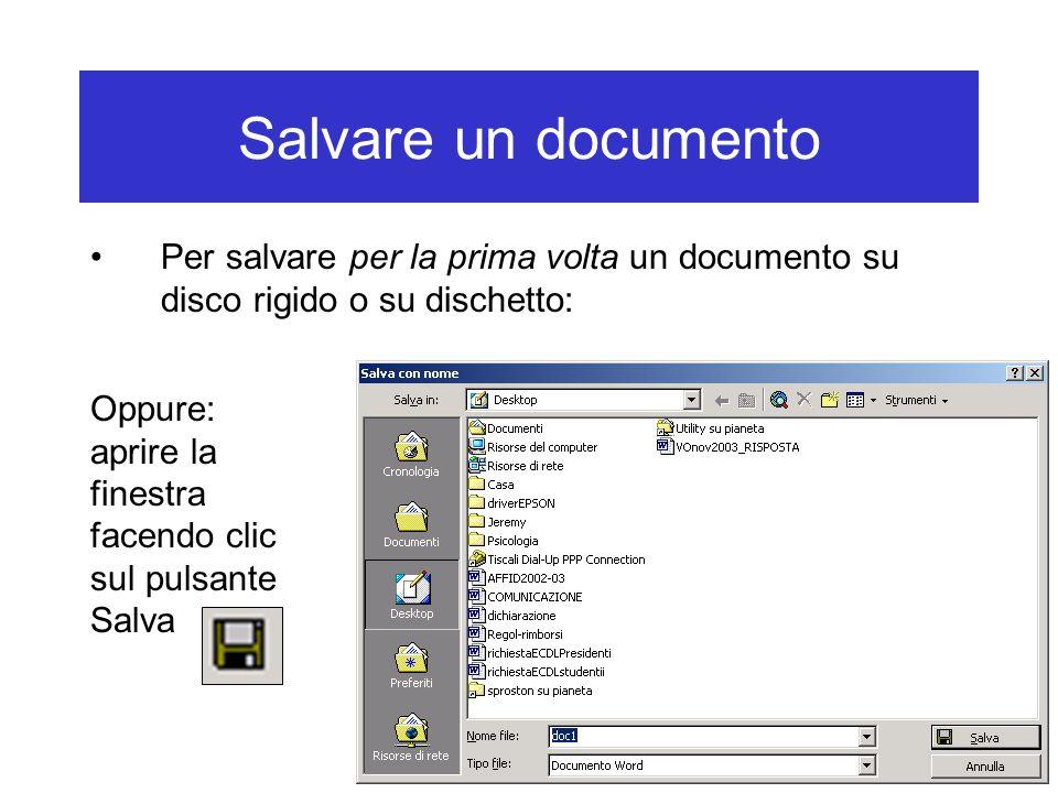 Salvare un documento Per salvare per la prima volta un documento su disco rigido o su dischetto: Oppure: aprire la finestra facendo clic sul pulsante
