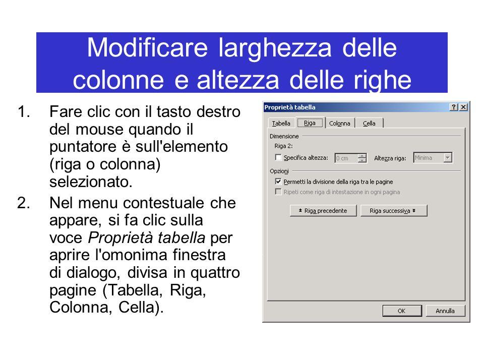 Modificare larghezza delle colonne e altezza delle righe 1.Fare clic con il tasto destro del mouse quando il puntatore è sull'elemento (riga o colonna